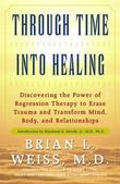 """Through Time Into Healing"" av Brian L. Weiss"