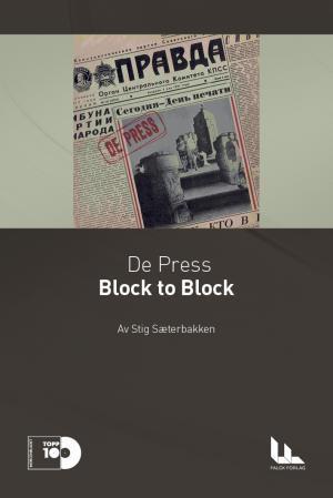 """""""De Press: Block to Block"""" av Stig Sæterbakken"""