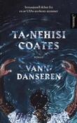 """""""Vanndanseren"""" av Ta-Nehisi Coates"""
