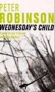 """Wednesday's child - an inspector Bank mystery"" av Peter Robinson"