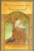 """""""Syv historier fra Vestskogen"""" av Bjørn Andreas Bull-Hansen"""