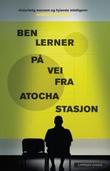 """""""På vei fra Atocha stasjon"""" av Ben Lerner"""
