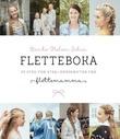 """""""Fletteboka - 75 steg for steg-oppskrifter fra flettemamma"""" av Bente-Helen Schei"""