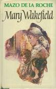 """""""Jalna. Bd. 3 - Mary Wakefield"""" av Mazo De la Roche"""