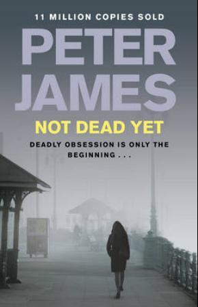 """""""Not dead yet"""" av Peter James"""