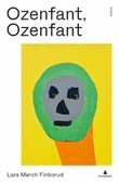 """""""Ozenfant, Ozenfant - roman"""" av Lars Mørch Finborud"""