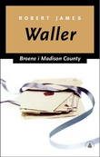 """Broene i Madison county"" av Robert James Waller"