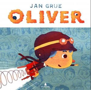 """""""Oliver"""" av Jan Grue"""