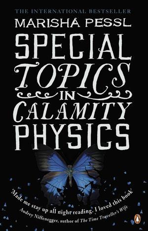 """Special Topics in Calamity Physics"" av Marisha Pessl"