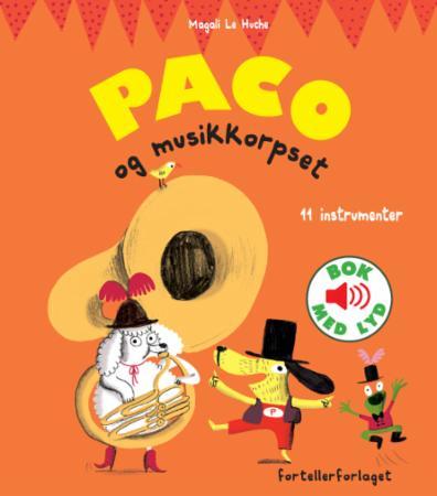 """""""Paco og musikkorpset"""" av Magali Le Huche"""
