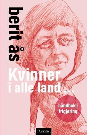 """""""Kvinner i alle land - håndbok i frigjøring"""" av Berit Ås"""