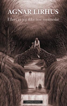 """""""Ellers er jeg ikke noe menneske"""" av Agnar Lirhus"""
