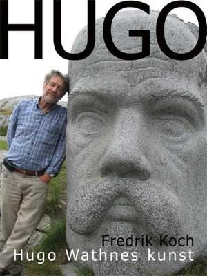 """""""Hugo - Hugo Wathnes kunst"""" av Fredrik Koch"""