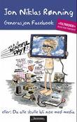 """""""Generasjon Facebook, eller: Da alle skulle bli noe med media"""" av Jon Niklas Rønning"""