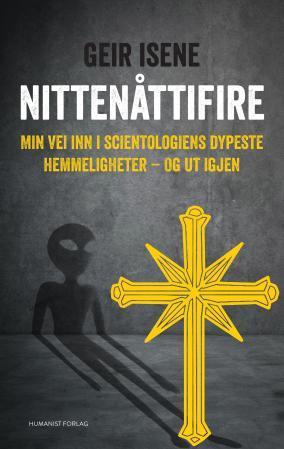 """""""Nittenåttifire - min vei inn i scientologiens dypeste hemmeligheter - og ut igjen"""" av Geir Isene"""