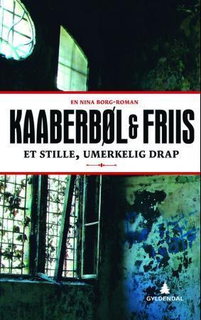 """""""Et stille, umerkelig drap - en Nina Borg-roman"""" av Lene Kaaberbøl"""