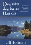 """""""Dag etter dag bærer Han oss - daglige andakter som styrker deg i din vandring med Gud"""" av Ulf Ekman"""