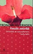 """""""Freuds retorikk - en kritikk av naturalismens kulturlære"""" av Trond Berg Eriksen"""