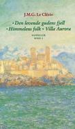 """Den levende gudens fjell ; Himmelens folk ; Villa Aurora"" av Jean Marie Gustave Le Clézio"