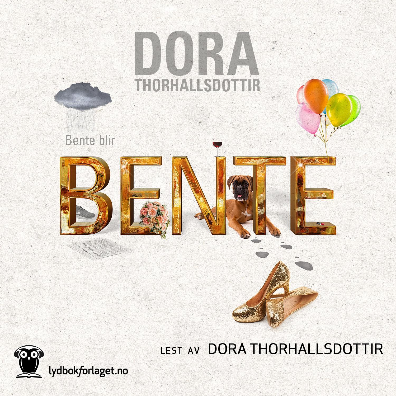 """Bente blir Bente"" av Dora Thorhallsdottir"