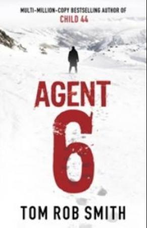 """Agent 6"" av Tom Rob Smith"