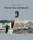 """""""Folk og fjell i Romsdalen - Harald Gimnes' fotosamling"""" av Bjarne Langseth"""
