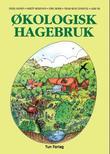 """""""Økologisk hagebruk"""" av Sissel Hansen"""