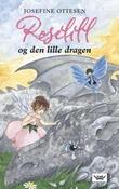 """""""Roselill og den lille dragen"""" av Josefine Ottesen"""