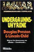 """""""Undergrunns-uhyrene"""" av Douglas Preston"""