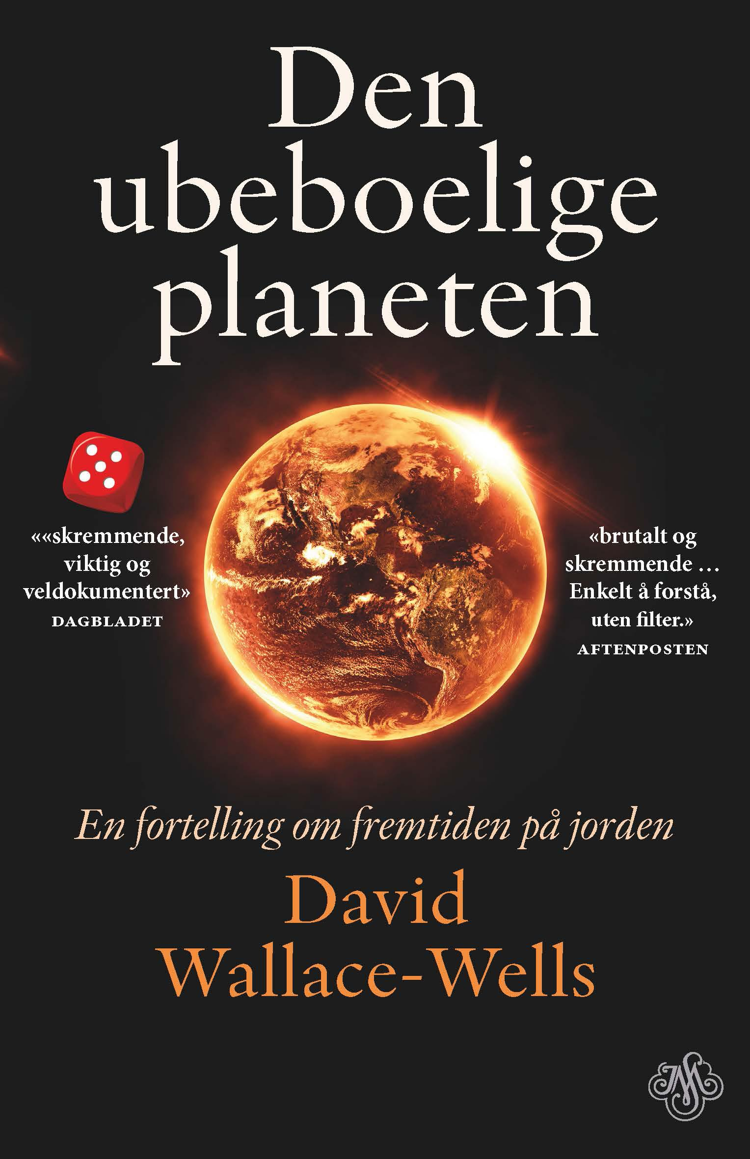 """""""Den ubeboelige planeten - en fortelling om fremtiden på jorden"""" av David Wallace-Wells"""