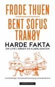 """""""Harde fakta - om livet, døden og kjærligheten"""" av Frode Thuen"""