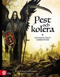 """""""Pest och kolera - historiens värsta farsoter"""" av Magnus Västerbro"""