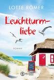 """""""Leuchtturmliebe - (Liebe auf Norderney 1)"""" av Lotte Römer"""
