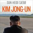 """""""Kim Jong-un et skyggeportrett av en diktator"""" av Sun Heidi Sæbø"""