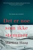 """""""Det er noe som ikke stemmer - roman"""" av Martina Haag"""
