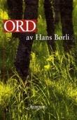 """""""Ord av Hans Børli"""" av Hans Børli"""