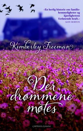 """""""Der drømmene møtes"""" av Kimberley Freeman"""