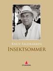 """""""Insektsommer - roman"""" av Knut Faldbakken"""