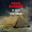 """""""Vi skal ikke våkne"""" av Heine T. Bakkeid"""