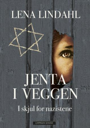 """""""Jenta i veggen - i skjul for nazistene"""" av Lena Lindahl"""
