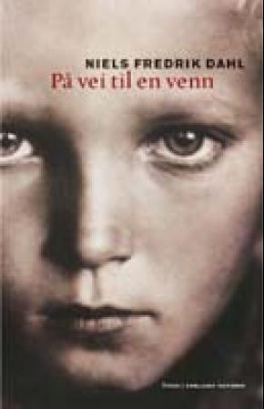 """""""På vei til en venn - roman"""" av Niels Fredrik Dahl"""
