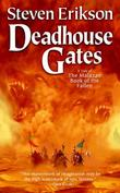 """Deadhouse Gates (The Malazan Book of the Fallen, Book 2)"" av Steven Erikson"