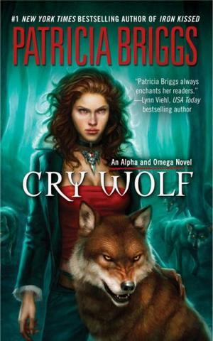 """Cry Wolf (Alpha and Omega, Book 1)"" av Patricia Briggs"