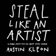 """Steal like an artist 10 things nobody told you about being creative"" av Austin Kleon"