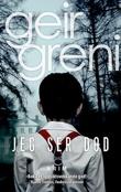 """""""Jeg ser død"""" av Geir Greni"""