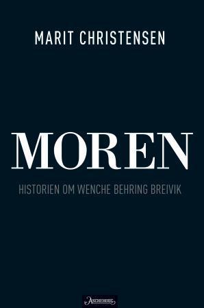 """""""Moren - historien om Wenche Behring Breivik"""" av Marit Christensen"""