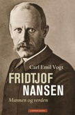 """""""Fridtjof Nansen mannen og verden"""" av Carl Emil Vogt"""
