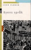 """""""Byens språk"""" av John Pløger"""