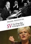"""""""SV - fra Kings Bay til Kongens bord"""" av Frank Rossavik"""