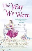 """The way we were"" av Elizabeth Noble"